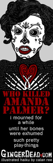 Who Killed Amanda Palmer - Illustrated Haiku by Calan Ree